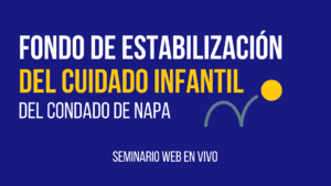 Seminario Web en Vivo- Fondo de Estabilización  del Cuidado Infantil