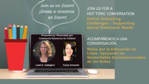 Hot Topic Conversation - Online Schooling Challenges /  Acompáñenos a una conversación sobre los retos por la educación en línea